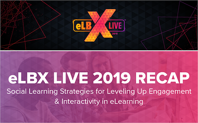 eLBX Live Recap: Social Learning Strategies for Leveling Up Engagement & Interactivity in eLearning
