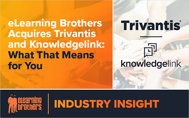 Webinar: eLearning Brothers Acquires Trivantis and Knowledgelink - What That Means for You