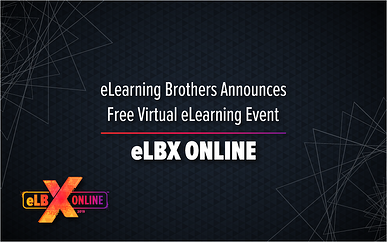 eLearning Brothers Announces Free Virtual eLearning Event: eLBX Online