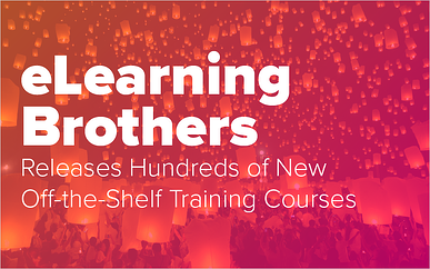eLearning Brothers Releases Hundreds of New Off-the-Shelf Training Courses
