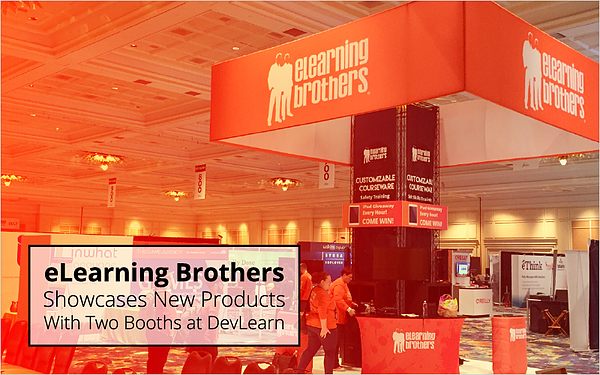 eLearning Brothers Showcases New Products With Two Booths at DevLearn_Blog Featured Image 800x500