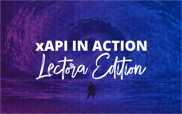 xAPI in Action - Lectora Edition