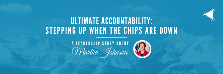 Ultimate Accountability: Leadership lessons from Martha Johnson