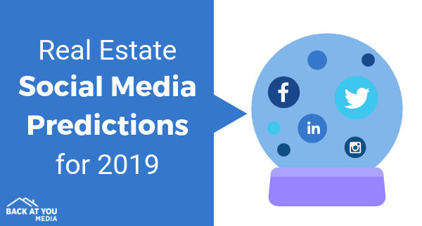Real Estate Social Media Predictions For 2019