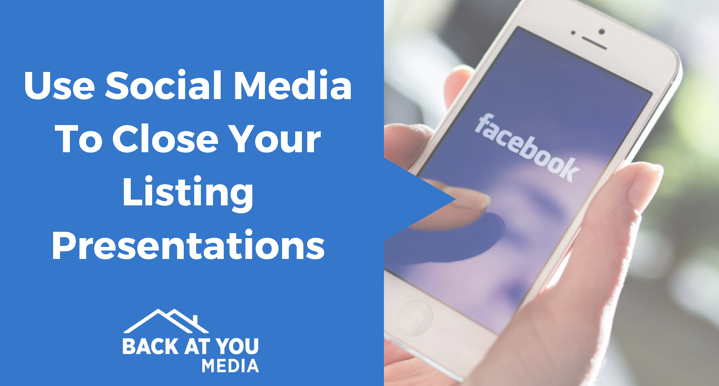 Use Social Media To Close Your Listing Presentations