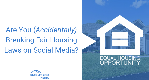 Are You (Accidentally) Breaking Fair Housing Laws on Social Media?