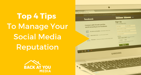 Top 4 Tips To Manage Your Social Media Reputation