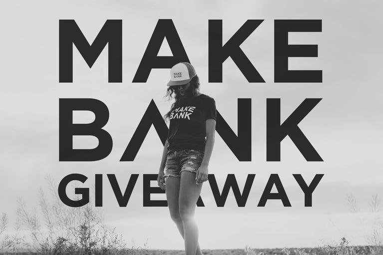 Instagram & Facebook MAKE BANK T-Shirt Giveaway
