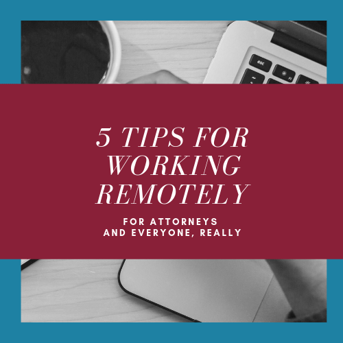5 Tips for Working Remotely as an Attorney