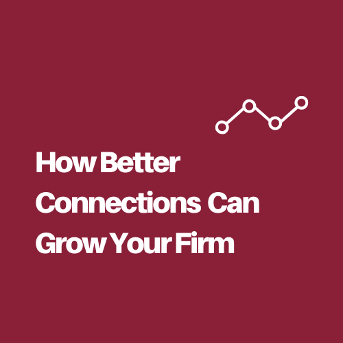 Better Connections Means A Better Practice