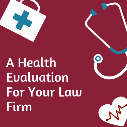A Health Evaluation for Your Solo and Small Law Practice