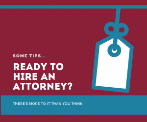 Are You Really Ready to Hire an Attorney?