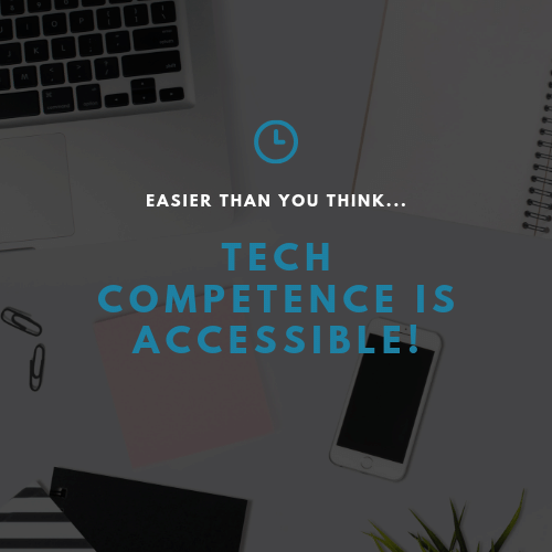 Tech Competence is Accessible for Attorneys!