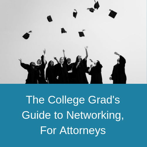 The College Grad's Guide to Networking for Attorneys