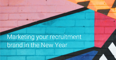 Marketing your Recruitment Brand in the New Year