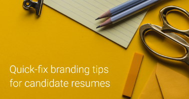 Quick-Fix Branding Tips for Candidate Resumes