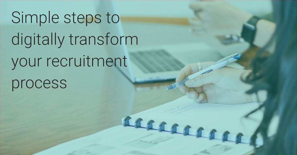 Simple steps to digitally transform your recruitment process (without even involving IT)