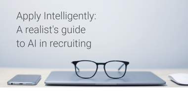 Apply Intelligently: A realist's guide to AI in recruiting