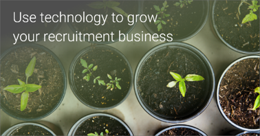 Use technology to grow your recruitment business