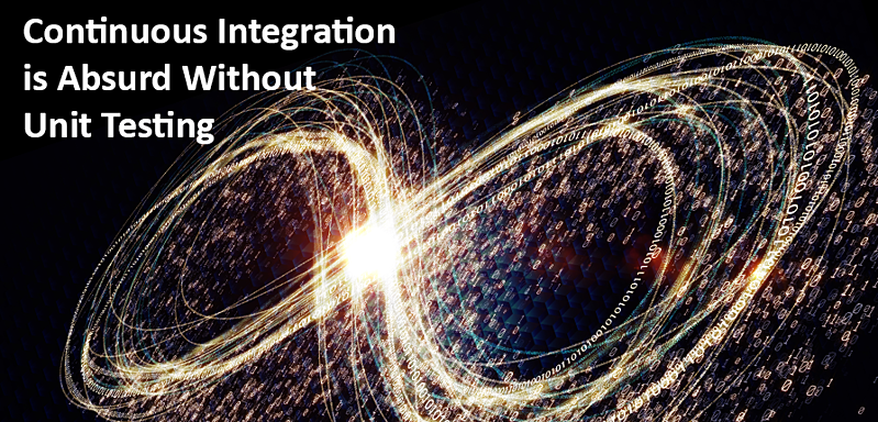 Continuous Integration is Absurd without Unit Testing