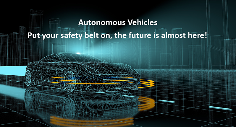 Autonomous Cars - Put Your Safety Belt on, the Future is Almost Here!