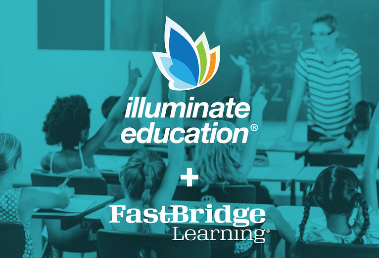 Illuminate Education Joins Forces with FastBridge Learning, Accelerating Shared Mission to Support the Whole Child