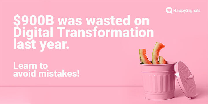 18. $900B was wasted last year in Digital Transformation
