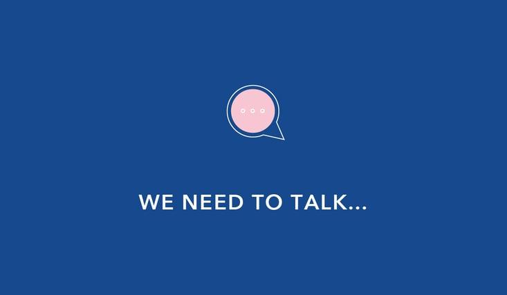 We need to talk