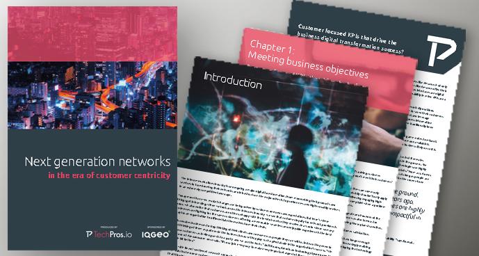IQGeo_and_TechPros_Next_generation_networks_eBook_689 x 368