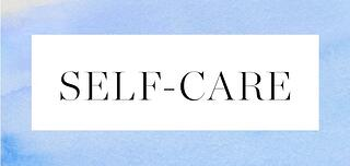 The Importance of Taking Care of Yourself