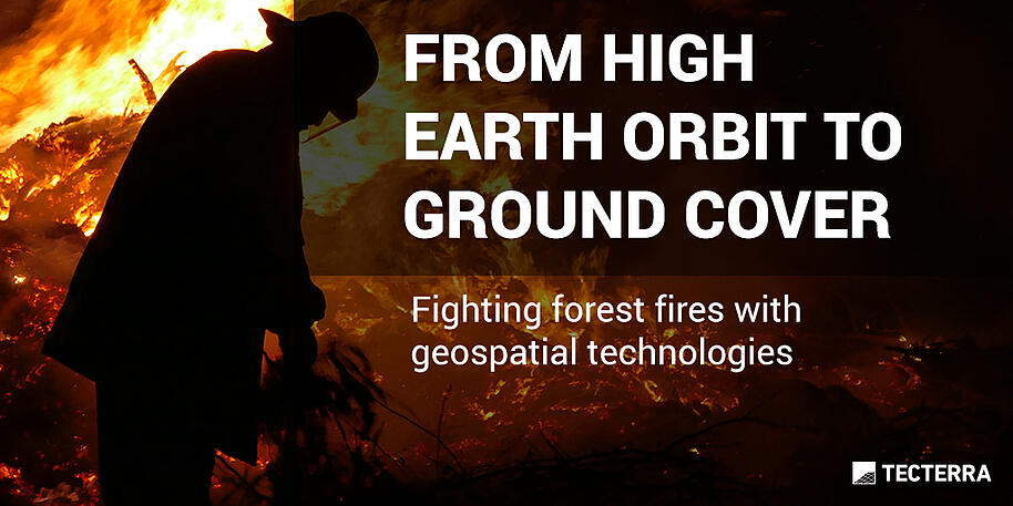 From high earth orbit to ground cover: fighting forest fires with geospatial technologies