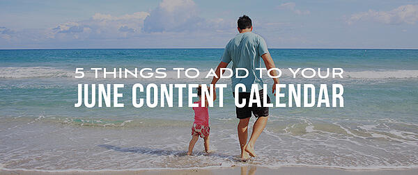 5 Things to Add to Your June Content Calendar 📆