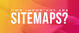 How Important are Sitemaps?