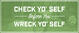 Check Yo' Self Before You Wreck Yo' Self
