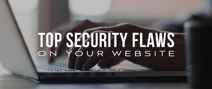 Featured_Blog_Image_Top_Security_Flaws_on_Your_Website