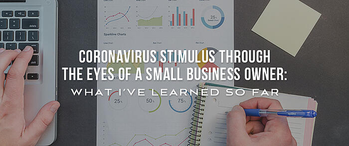 "Hands working with a laptop and statistics on paper with overlaid text that reads, ""Coronavirus Stimulus Through the Eyes of a Small Business Owner: Here's What I've Learned So Far"""