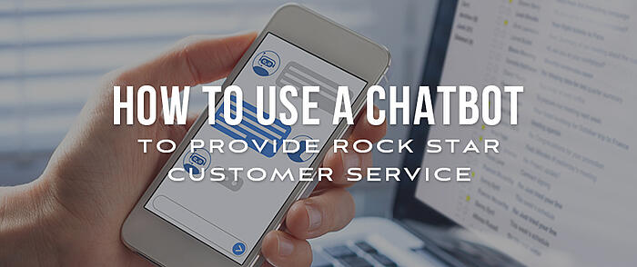 "Smart phone with chatbot messages and overlaid text that reads, ""How to Use a Chatbot to Provide Rock Star Customer Service"""