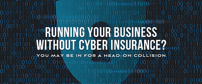"Cyber shield with keyhole and a binary overlay, overlaid text that reads, ""Running your business without cyber insurance? You may be in for a head-on collision."""