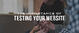 How to Test Your Company's Website