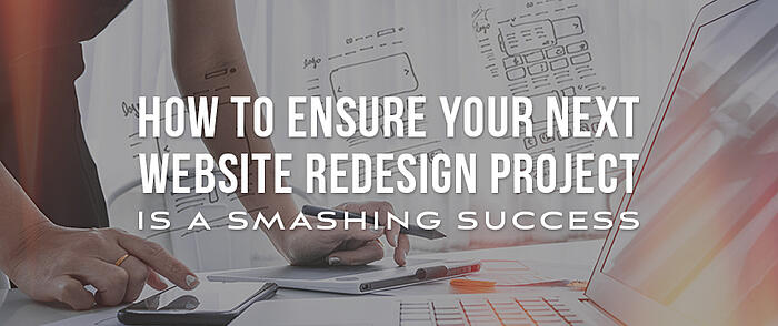 "Web designer with laptop and sitemap drawing in the background with overlaid text that reads, ""How to Ensure Your Next Website Redesign Project is a Smashing Success"""