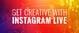 Get Creative with Instagram Live