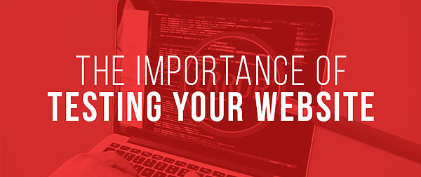 The Importance of Testing Your Website