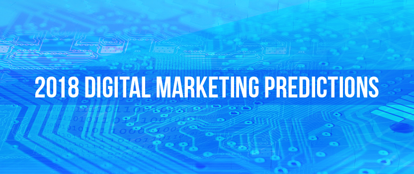2018 Digital Marketing Predictions