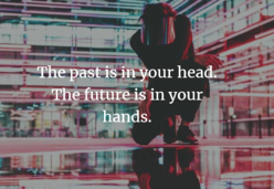 THE PAST IS IN YOUR HEAD