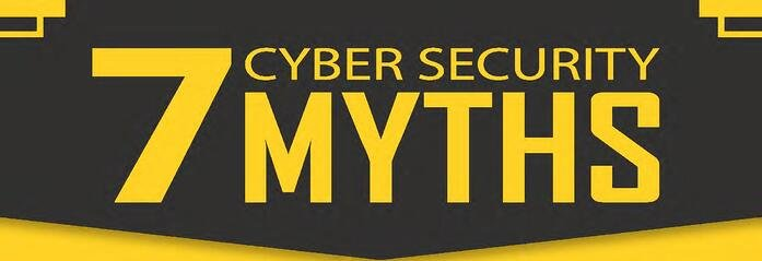 7 Cyber Security Myths Debunked - With Free Infographic