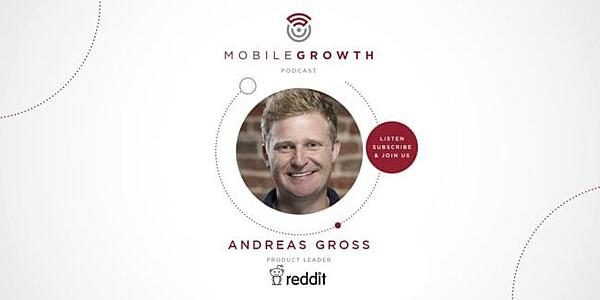 The Journey From Growth To Product with Reddit's Andreas Gross