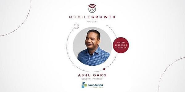 The Decade of the CMO with Ashu Garg, General Partner at Foundation Capital