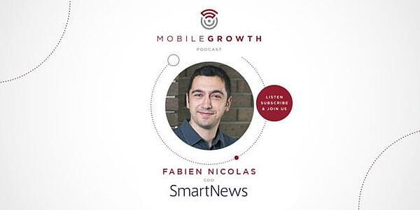 Launching and Repositioning Your App with SmartNews' Fabien-Pierre Nicolas