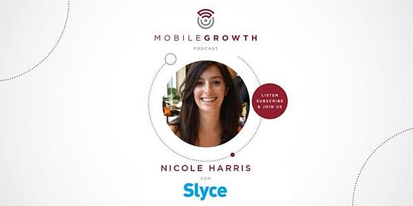 Defining and Achieving Success for Your Mobile App with Slyce's Nicole Harris