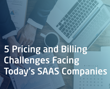 5-Pricing-And-Billing-Challenges-Facing-SAAS-Companies